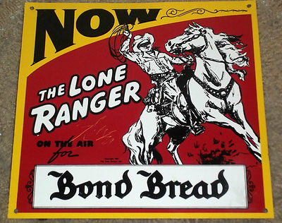 "VINTAGE / ANTIQUE  ""BOND BREAD""  TIN  SIGN  w/  THE LONE RANGER"